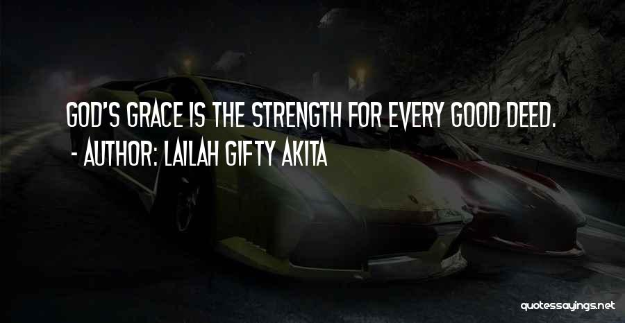 God Giving Me Strength Quotes By Lailah Gifty Akita