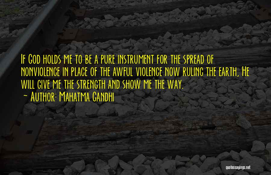 God Giving Me Strength Quotes By Mahatma Gandhi