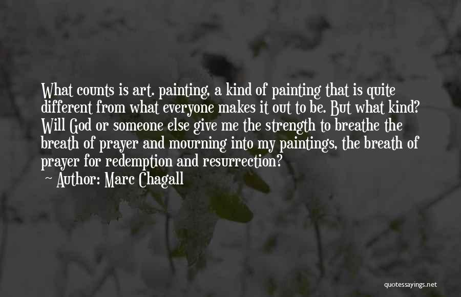 God Giving Me Strength Quotes By Marc Chagall