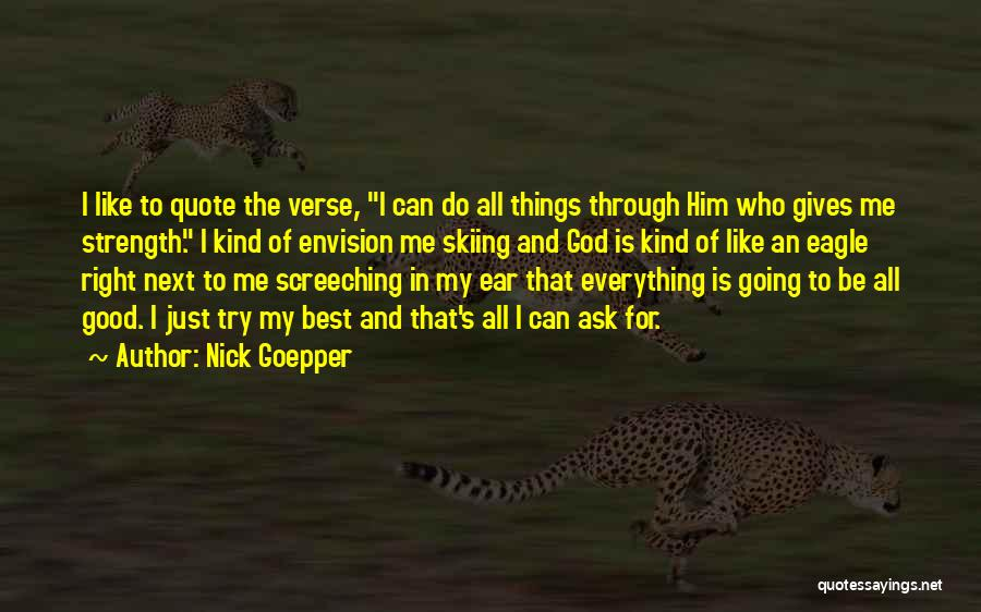 God Giving Me Strength Quotes By Nick Goepper