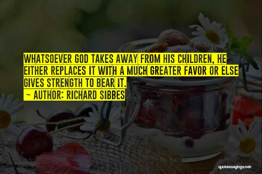 God Giving Me Strength Quotes By Richard Sibbes