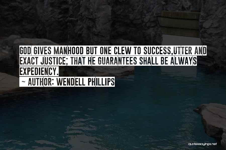 God Giving Success Quotes By Wendell Phillips