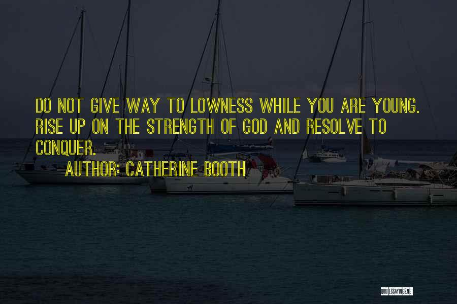 God Giving Us Strength Quotes By Catherine Booth