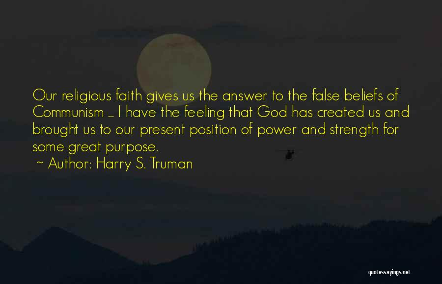 God Giving Us Strength Quotes By Harry S. Truman