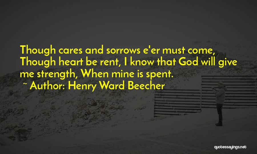 God Giving Us Strength Quotes By Henry Ward Beecher
