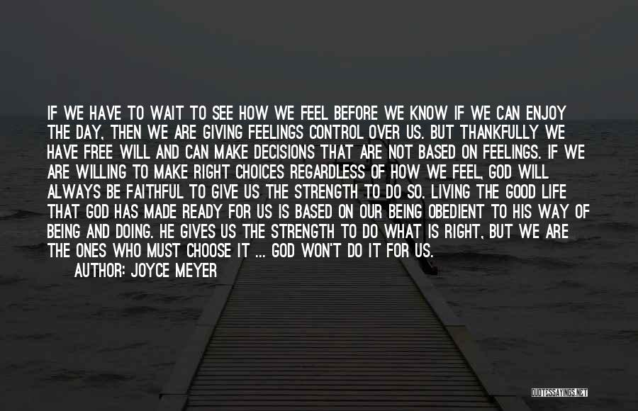 God Giving Us Strength Quotes By Joyce Meyer
