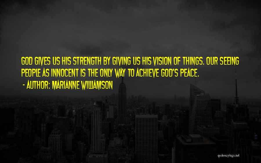 God Giving Us Strength Quotes By Marianne Williamson