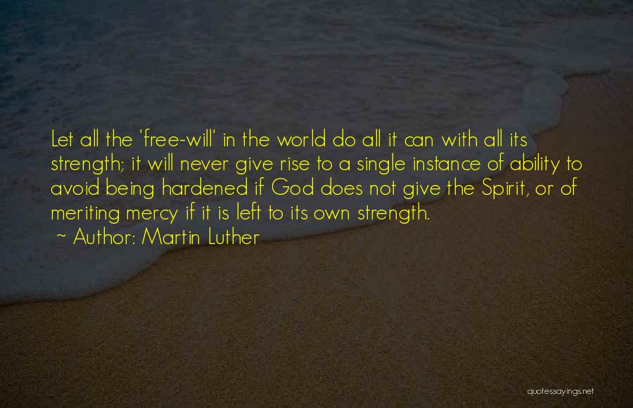 God Giving Us Strength Quotes By Martin Luther