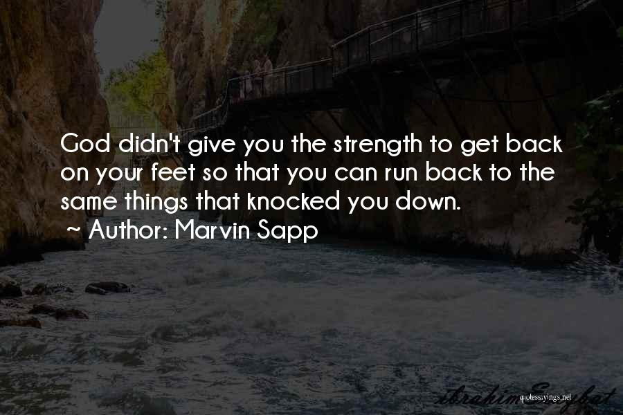 God Giving Us Strength Quotes By Marvin Sapp