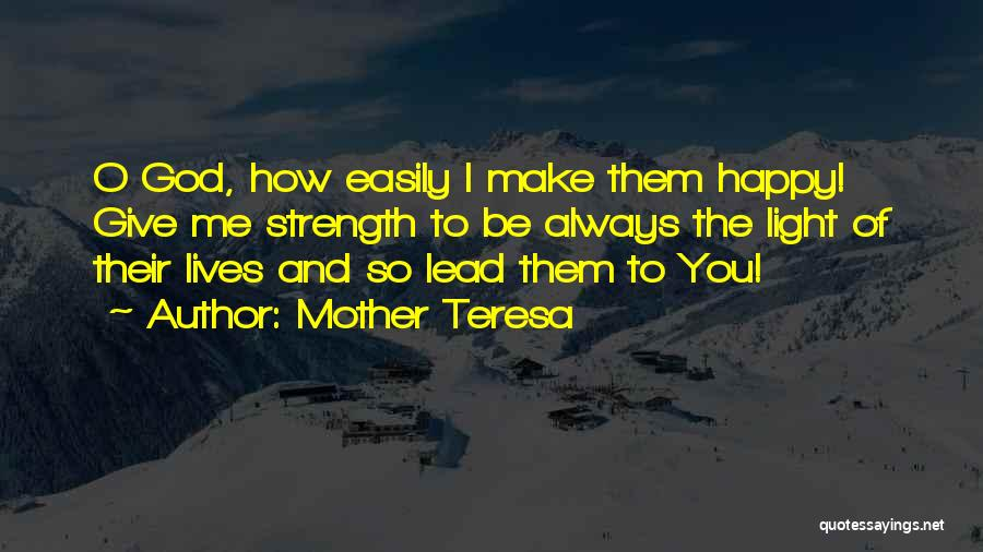 God Giving Us Strength Quotes By Mother Teresa