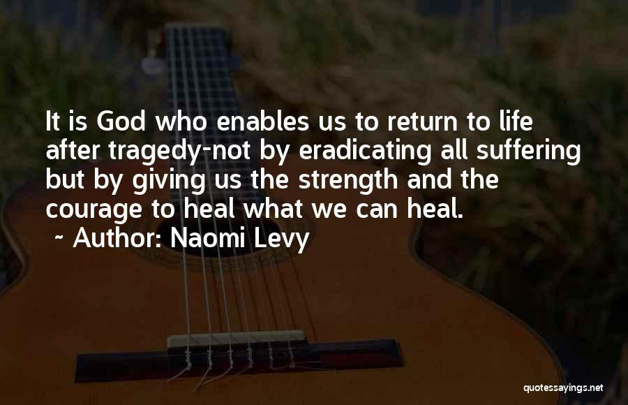 God Giving Us Strength Quotes By Naomi Levy