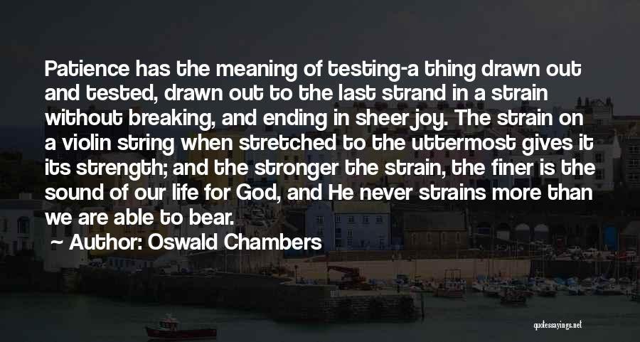God Giving Us Strength Quotes By Oswald Chambers
