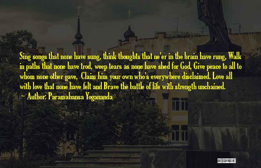 God Giving Us Strength Quotes By Paramahansa Yogananda