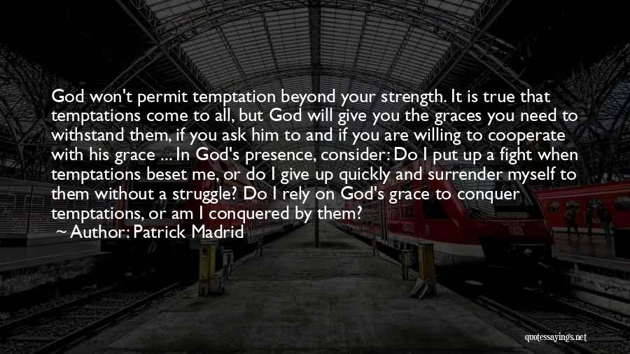 God Giving Us Strength Quotes By Patrick Madrid