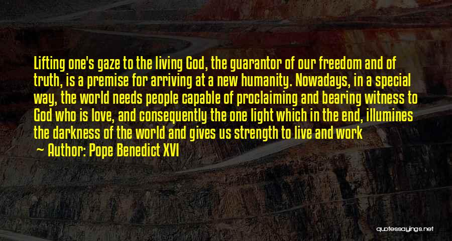 God Giving Us Strength Quotes By Pope Benedict XVI