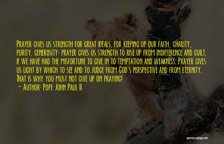 God Giving Us Strength Quotes By Pope John Paul II