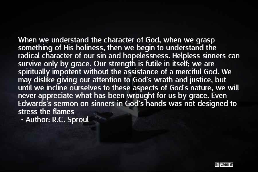 God Giving Us Strength Quotes By R.C. Sproul