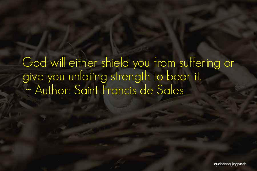 God Giving Us Strength Quotes By Saint Francis De Sales