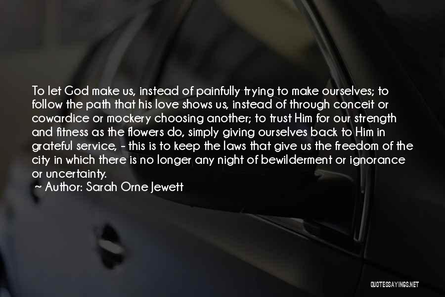 God Giving Us Strength Quotes By Sarah Orne Jewett