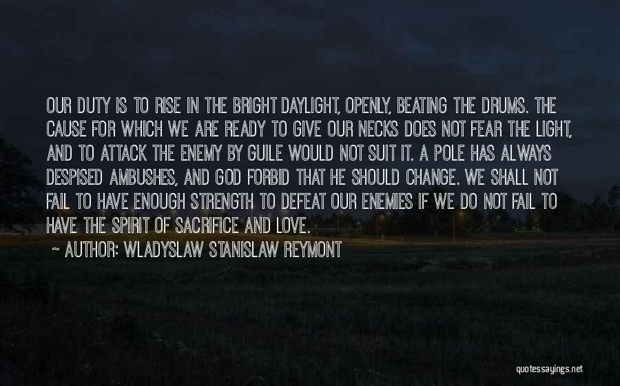 God Giving Us Strength Quotes By Wladyslaw Stanislaw Reymont
