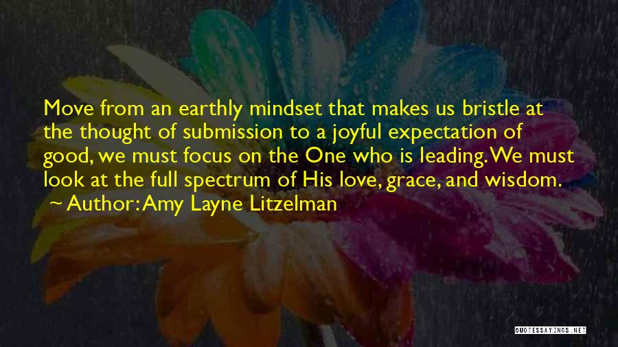 God Grace And Love Quotes By Amy Layne Litzelman