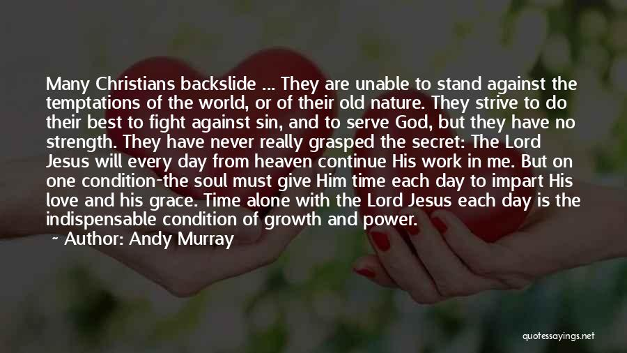 God Grace And Love Quotes By Andy Murray