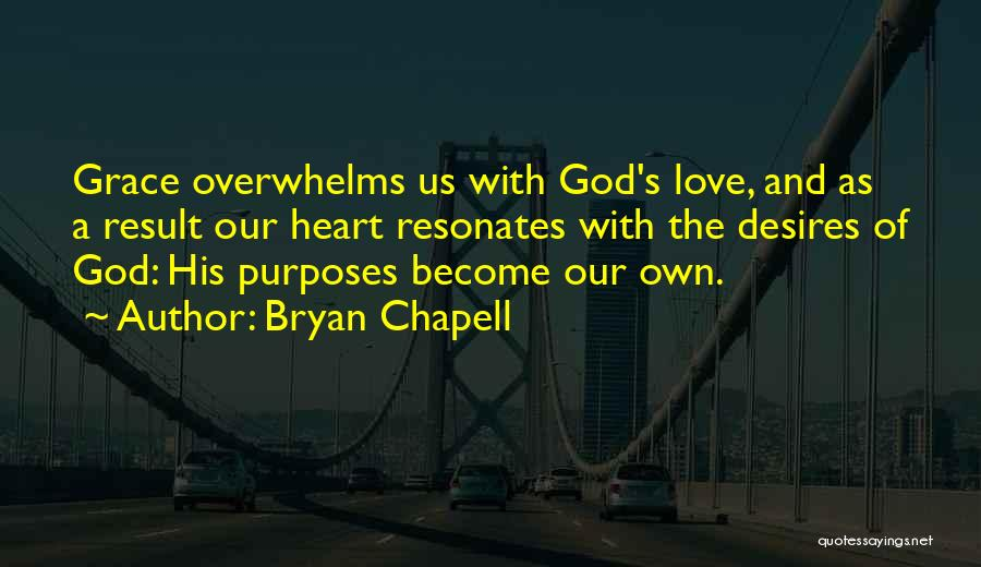 God Grace And Love Quotes By Bryan Chapell