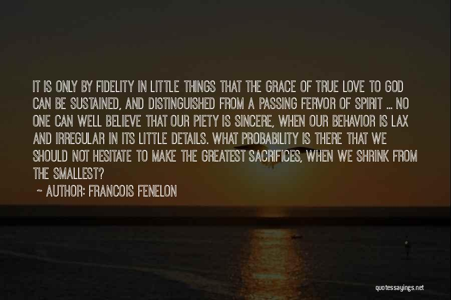 God Grace And Love Quotes By Francois Fenelon