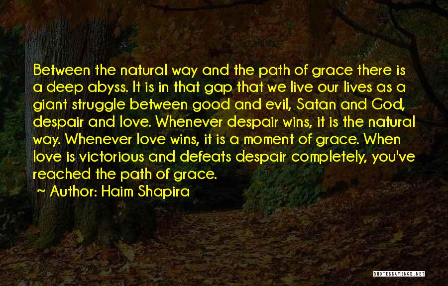 God Grace And Love Quotes By Haim Shapira