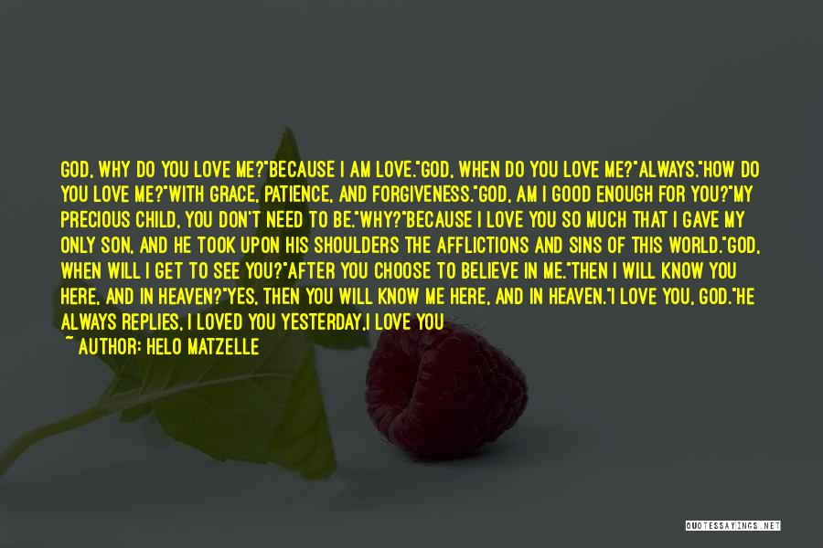 God Grace And Love Quotes By Helo Matzelle