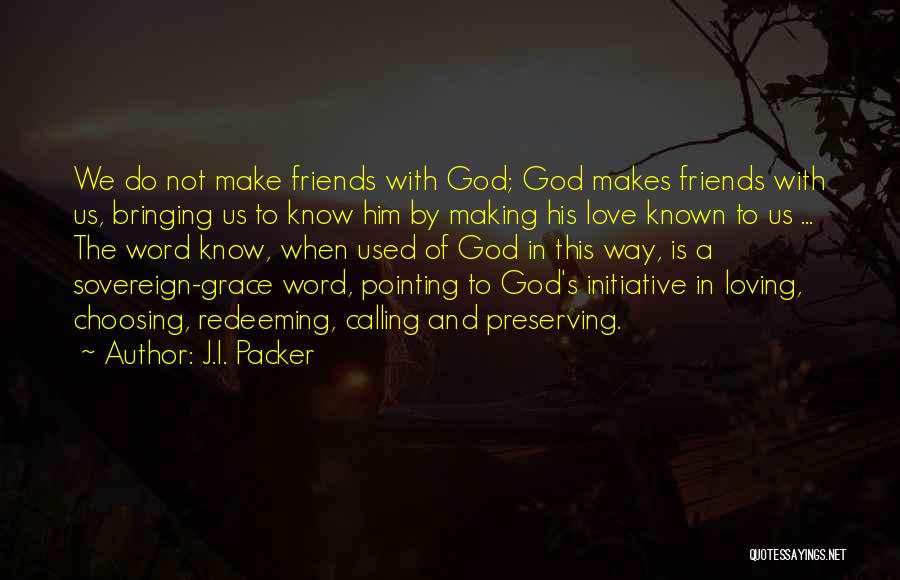 God Grace And Love Quotes By J.I. Packer