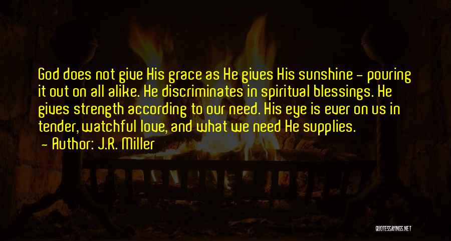 God Grace And Love Quotes By J.R. Miller