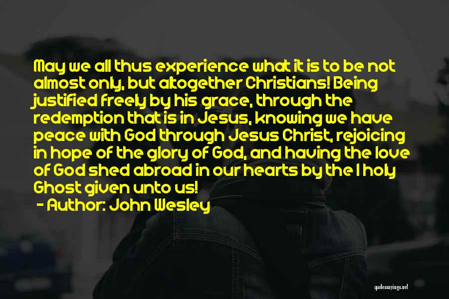 God Grace And Love Quotes By John Wesley
