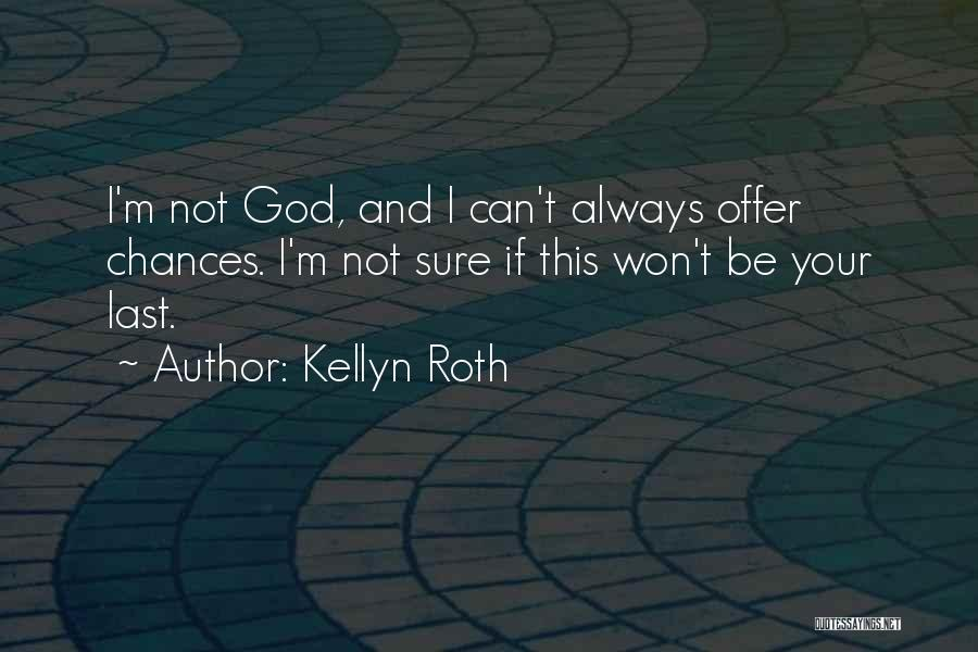 God Grace And Love Quotes By Kellyn Roth
