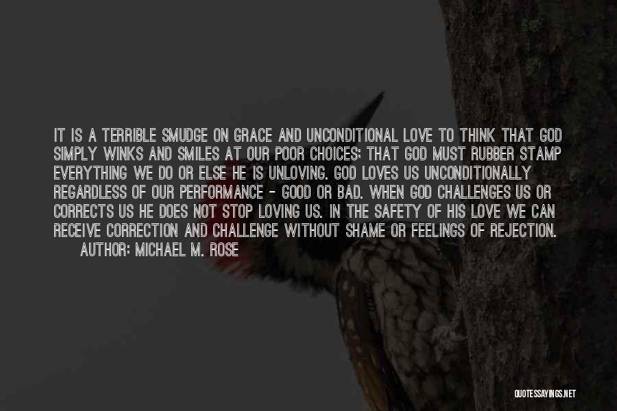 God Grace And Love Quotes By Michael M. Rose