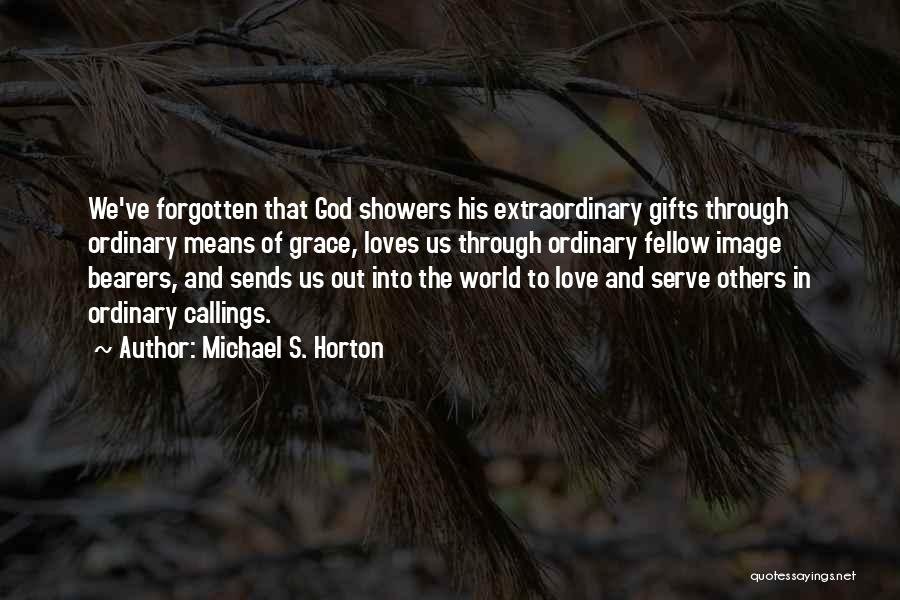 God Grace And Love Quotes By Michael S. Horton