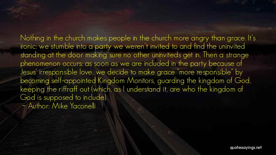 God Grace And Love Quotes By Mike Yaconelli