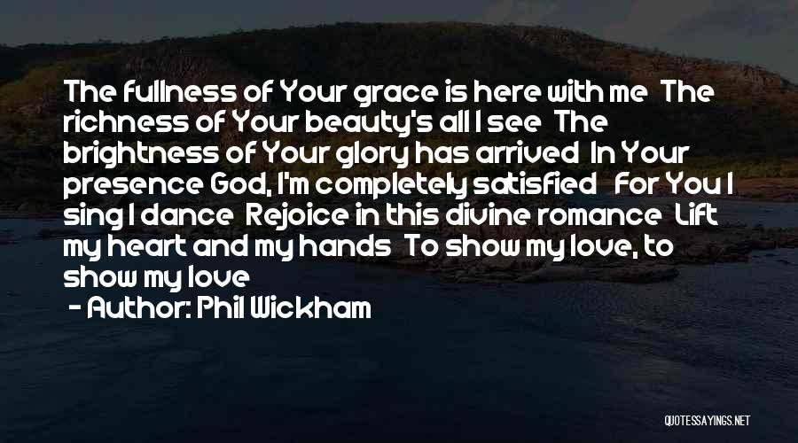 God Grace And Love Quotes By Phil Wickham
