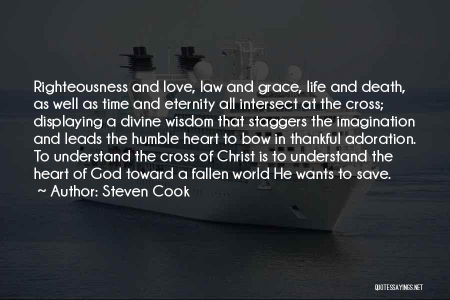 God Grace And Love Quotes By Steven Cook