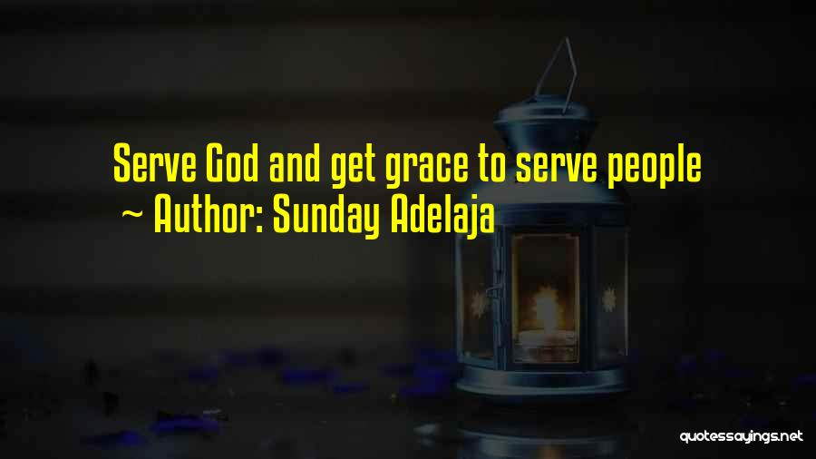 God Grace And Love Quotes By Sunday Adelaja
