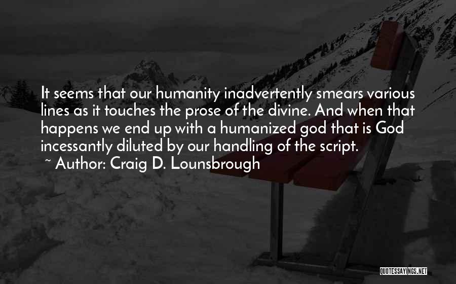God Handling Things Quotes By Craig D. Lounsbrough