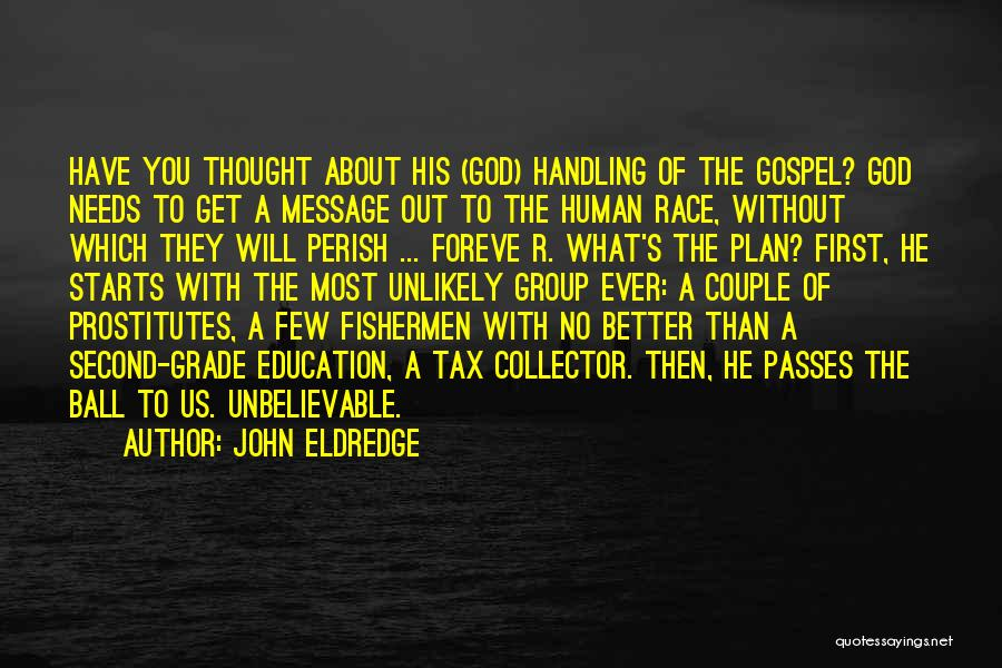 God Handling Things Quotes By John Eldredge