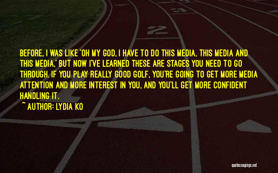 God Handling Things Quotes By Lydia Ko