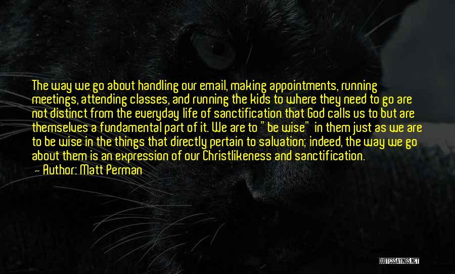 God Handling Things Quotes By Matt Perman
