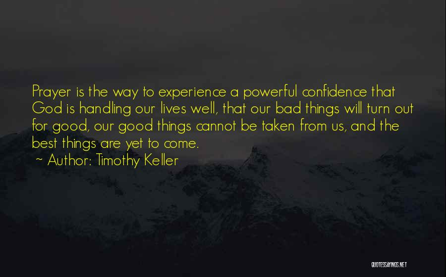 God Handling Things Quotes By Timothy Keller