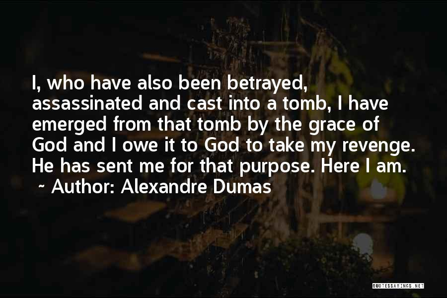 God Has A Purpose Quotes By Alexandre Dumas