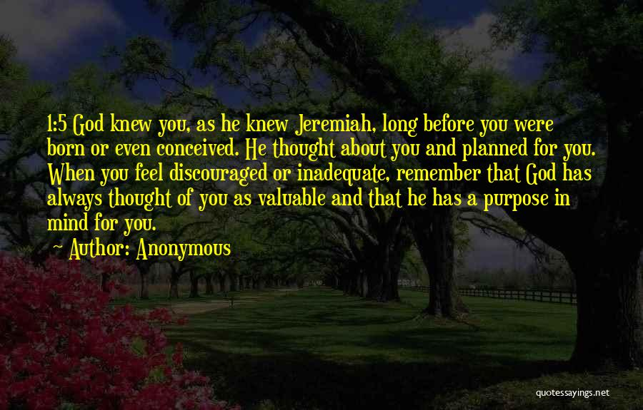 God Has A Purpose Quotes By Anonymous