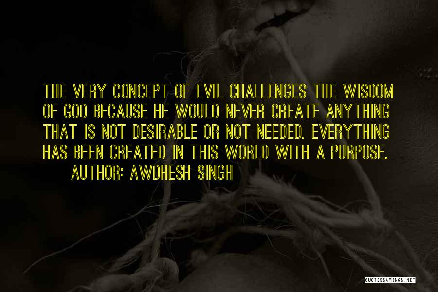 God Has A Purpose Quotes By Awdhesh Singh