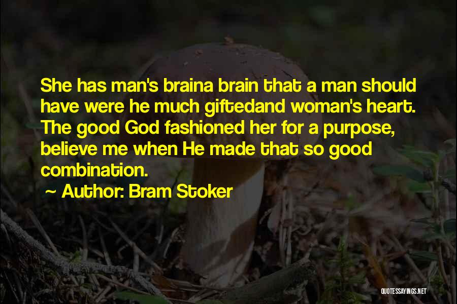 God Has A Purpose Quotes By Bram Stoker