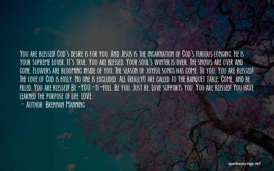 God Has A Purpose Quotes By Brennan Manning